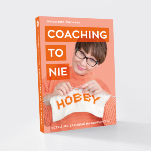 Jak powstawała książka COACHING TO NIE HOBBY